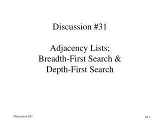 Discussion #31 Adjacency Lists; Breadth-First Search & Depth-First Search