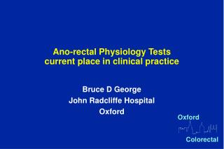 Ano-rectal Physiology Tests current place in clinical practice