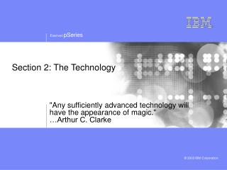 Section 2: The Technology