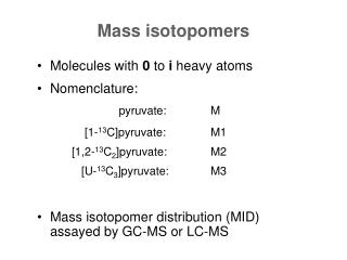 Mass isotopomers