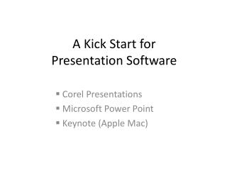 A Kick Start for Presentation Software