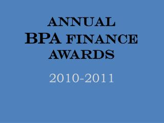 Annual  BPA  Finance Awards