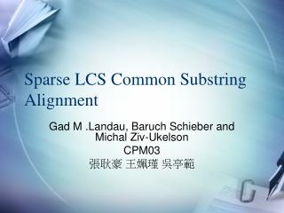Sparse LCS Common Substring Alignment
