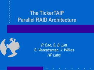 The TickerTAIP Parallel RAID Architecture