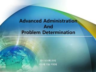 Advanced Administration  And Problem Determination