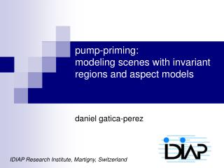 pump-priming:  modeling scenes with invariant regions and aspect models