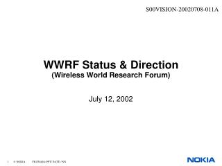 WWRF Status & Direction (Wireless World Research Forum)