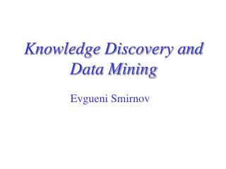 Knowledge Discovery and Data Mining