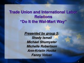 "Trade Union and International Labor Relations  ""Do It the Wal-Mart Way"""