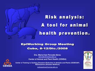 Risk analysis: A tool for animal health prevention.