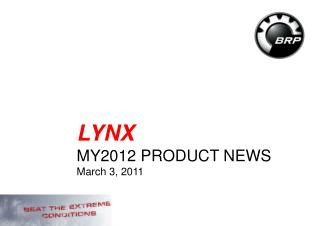 LYNX MY2012 PRODUCT NEWS March 3, 2011