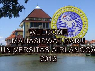 WELCOME MAHASISWA/I BARU UNIVERSITAS AIRLANGGA 20 1 2