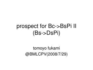 prospect for Bc->BsPi II (Bs->DsPi)