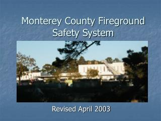 Monterey County Fireground Safety System