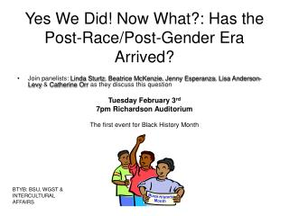 Yes We Did! Now What?: Has the Post-Race/Post-Gender Era Arrived?
