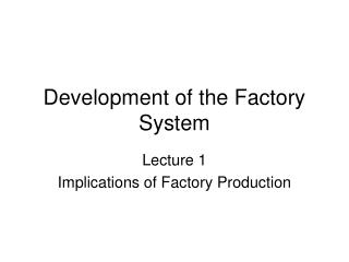Development of the Factory System