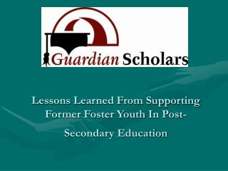 Lessons Learned From Supporting Former Foster Youth In Post-Secondary Education
