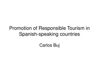 Promotion of Responsible Tourism in Spanish-speaking countries