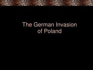 The German Invasion of Poland