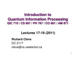 Introduction to Quantum Information Processing QIC 710 / CS 667 / PH 767 / CO 681 / AM 871