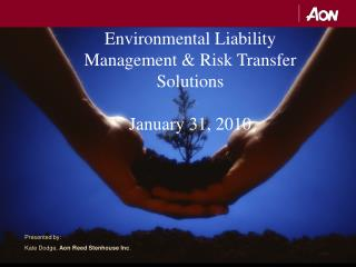 Environmental Liability Management & Risk Transfer Solutions  January 31, 2010