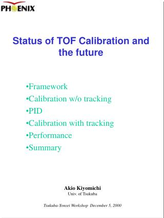 Status of TOF Calibration and the future
