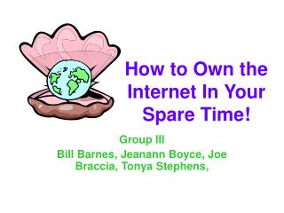 How to Own the Internet In Your Spare Time!