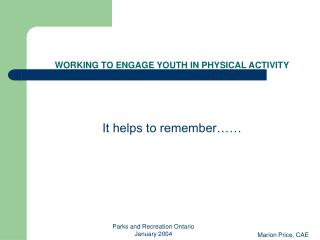 WORKING TO ENGAGE YOUTH IN PHYSICAL ACTIVITY