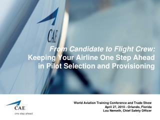 World Aviation Training Conference and Trade Show April 27, 2010 - Orlando, Florida