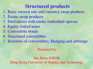Structured products Basic interest rate and currency swap products Exotic swap products