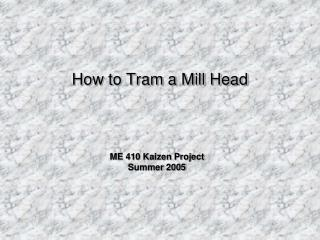 How to Tram a Mill Head