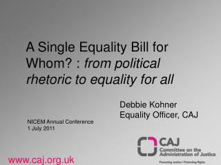 A Single Equality Bill for Whom? :  from political rhetoric to equality for all