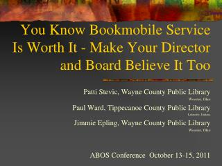 You Know Bookmobile Service Is Worth It - Make Your Director and Board Believe It Too