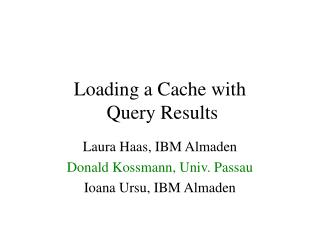 Loading a Cache with  Query Results