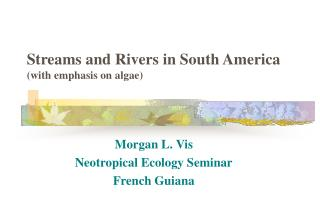 Streams and Rivers in South America (with emphasis on algae)