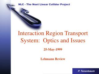 Interaction Region Transport System:  Optics and Issues