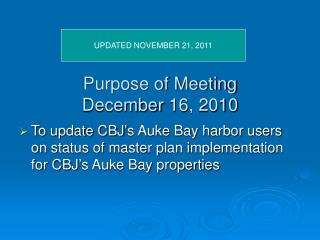 Purpose of Meeting December 16, 2010