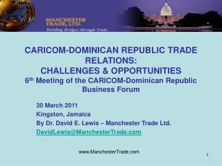 30 March 2011 Kingston, Jamaica By Dr. David E. Lewis – Manchester Trade Ltd.