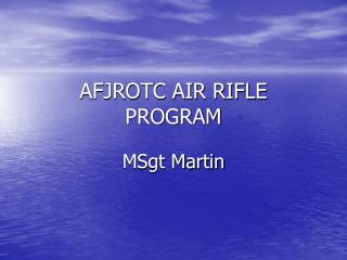 AFJROTC AIR RIFLE PROGRAM