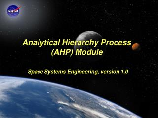 Analytical Hierarchy Process (AHP) Module Space Systems Engineering, version 1.0
