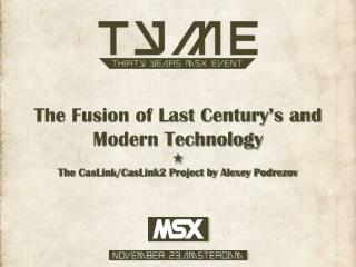 The Fusion of Last Century's and Modern Technology
