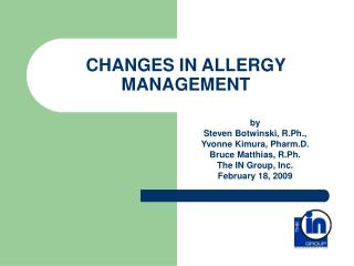 CHANGES IN ALLERGY MANAGEMENT