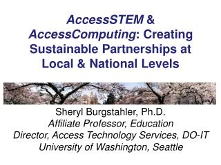 AccessSTEM &  AccessComputing : Creating Sustainable Partnerships at Local &  National Levels