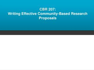 CBR  207: Writing Effective Community-Based Research Proposals