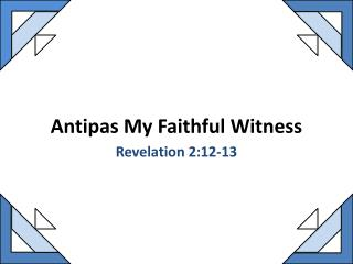 Antipas My Faithful Witness