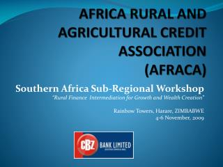 AFRICA RURAL AND AGRICULTURAL CREDIT ASSOCIATION  (AFRACA)