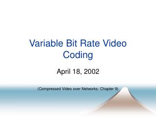 Variable Bit Rate Video Coding