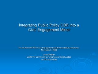 Integrating Public Policy CBR into a   Civic Engagement Minor