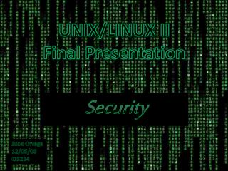 UNIX/LINUX II Final Presentation
