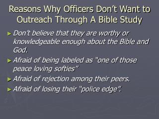 Reasons Why Officers Don't Want to Outreach Through A Bible Study